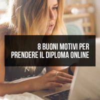 8 buoni motivi per prendere il diploma on line