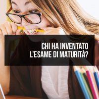 Chi ha inventato l'esame di maturità?