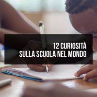 12 curiosità sulla scuola nel mondo