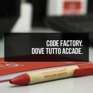 CODE Factory. Dove tutto accade.