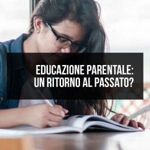 Educazione parentale: un ritorno al passato?