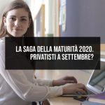 La saga della Maturità 2020. Privatisti a settembre?