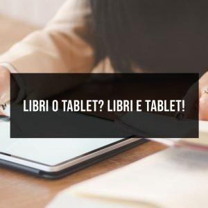 Libri o tablet? Libri e tablet